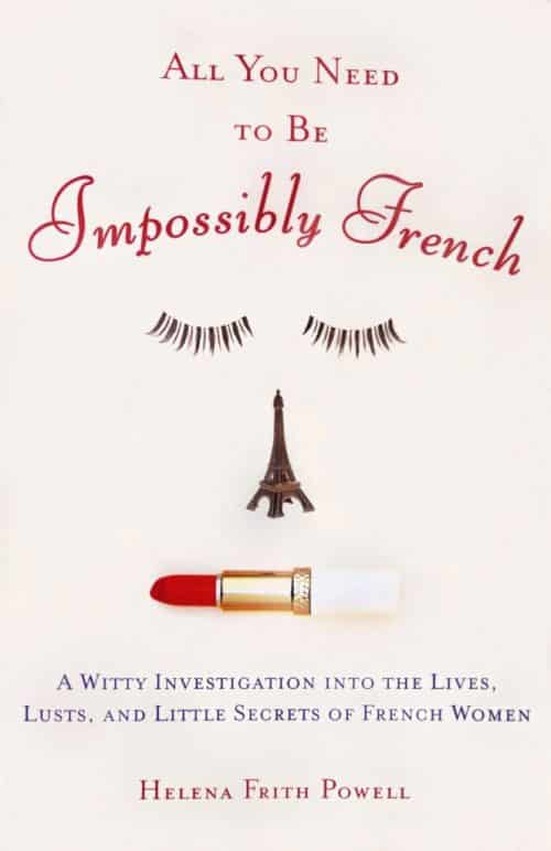 All you need to be impossibly French by Helena Powell