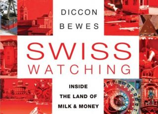 Swiss Watching Diccon Bewes