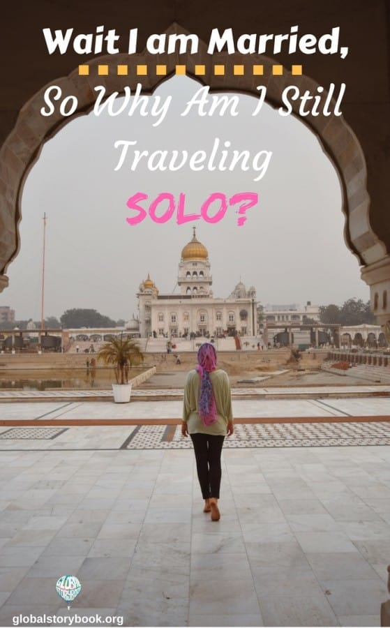 Wait I am Married,Why am I still traveling solo?