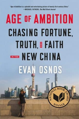 Age of Ambition by Evan Osnos