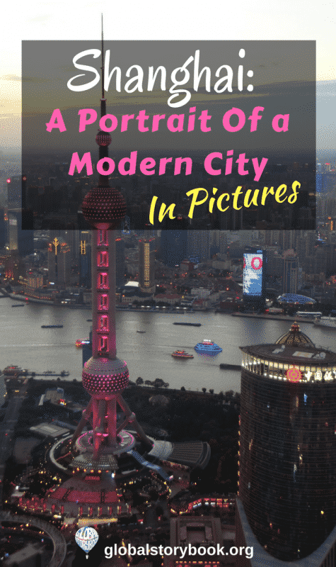 Shanghai - A Portrait of a Modern City - in pictures - Global Storybook