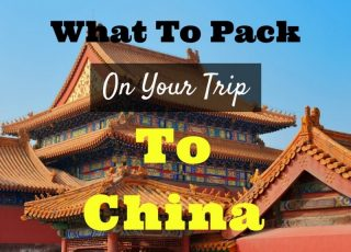What To Pack On Your Trip To China