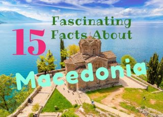 15 Fascinating Facts About Macedonia