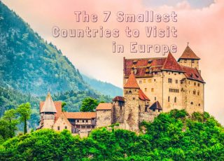 The 7 Smallest Countries to Visit in Europe - Global Storybook