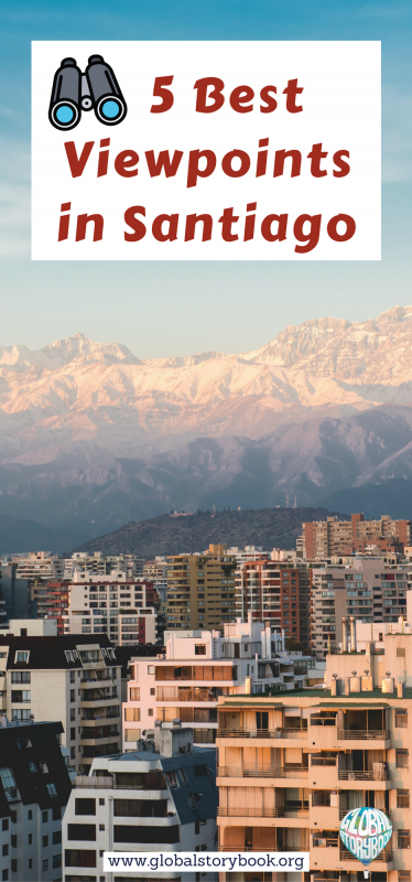 5 Best Viewpoints in Santiago (Chile) - Global Storybook