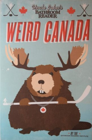 Weird Canada - Uncle John's Bathroom Reader