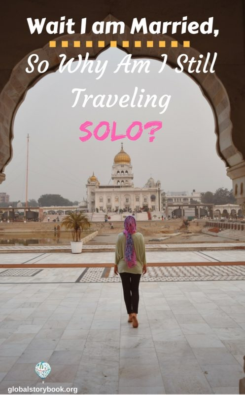 Wait I am Married,so why am I traveling solo?