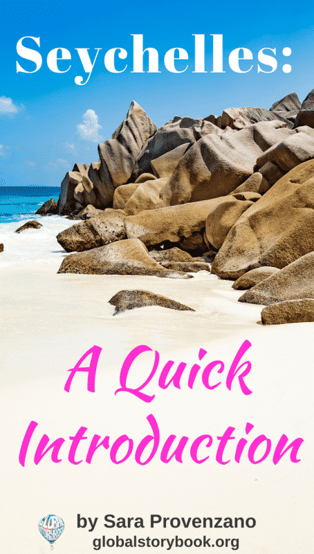 Seychelles: A Quick Introduction - Global Storybook