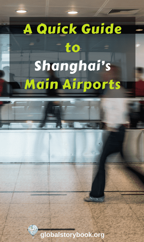 A Quick Guide to Shanghai's Main Airports- Global Storybook