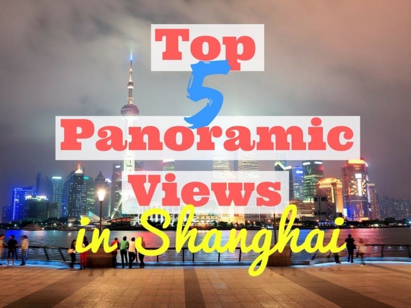 Top 5 Panoramic Views in Shanghai - Global Storybook
