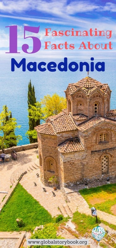15 Fascinating Facts About Macedonia - Global Storybook