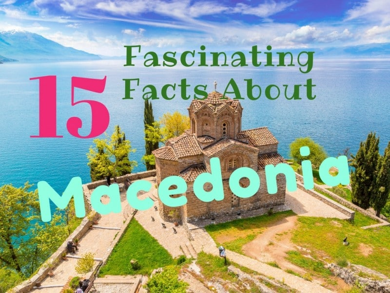 15 fascinating facts about macedonia global storybook