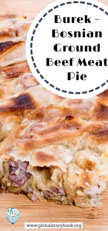 Burek – Bosnian Ground Beef Meat Pie (Bosnia and Herzegovina) - Global Storybook