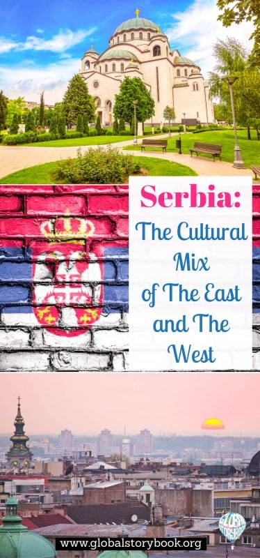 Serbia - The Cultural Mix of The East and The West - Global Storybook