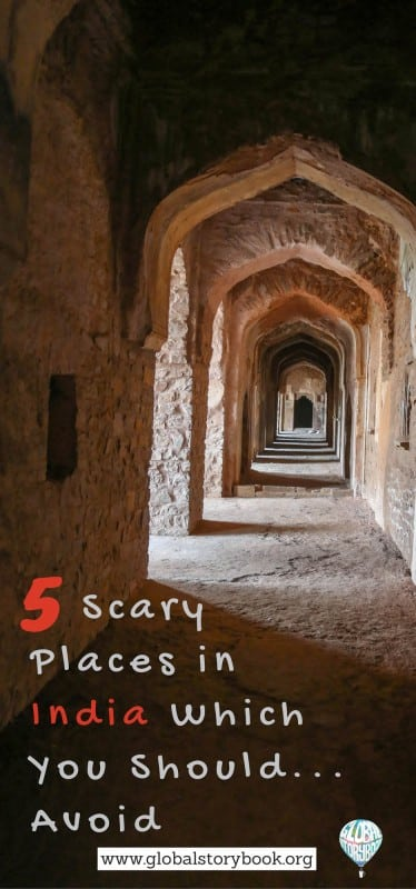 5 Scary Places in India Which You Should Avoid - Global Storybook