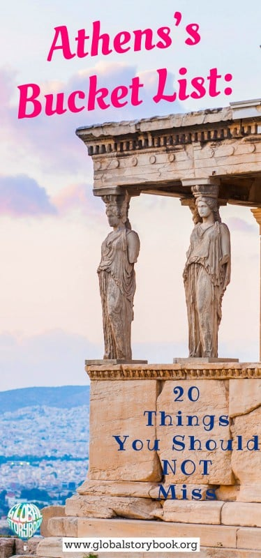 Athens's Bucket List: 20 Things You Shouldn't Miss - Global Storybook