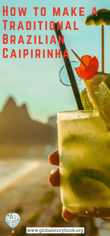 How to make a Traditional Brazilian Caipirinha - Global Storybook