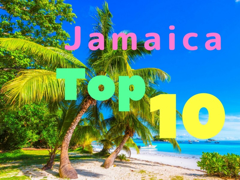 Jamaica - The Top 10 Attractions - Global Storybook
