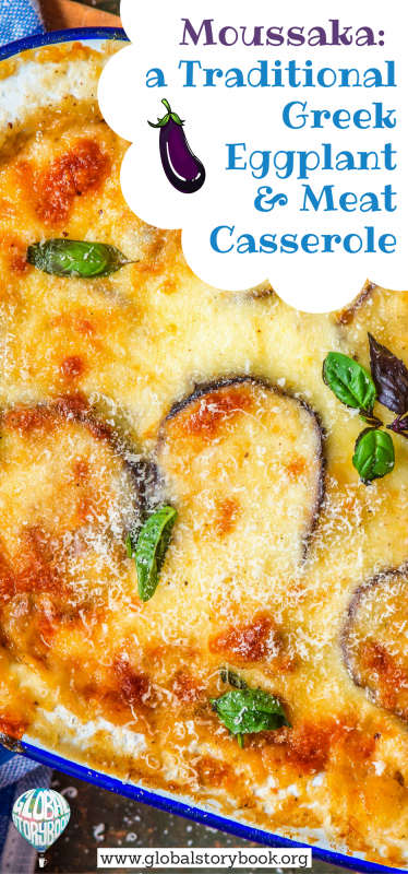 Moussaka – A Traditional Greek Eggplant Casserole Recipe - Global Storybook