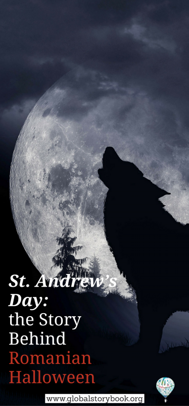 St. Andrew's Day – the Story Behind Romanian Halloween - Global Storybook