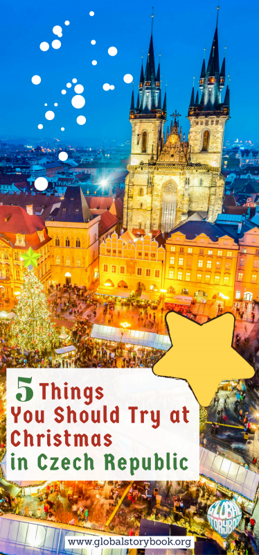 5 Things You Should Try at Christmas in Czech Republic - Global Storybook