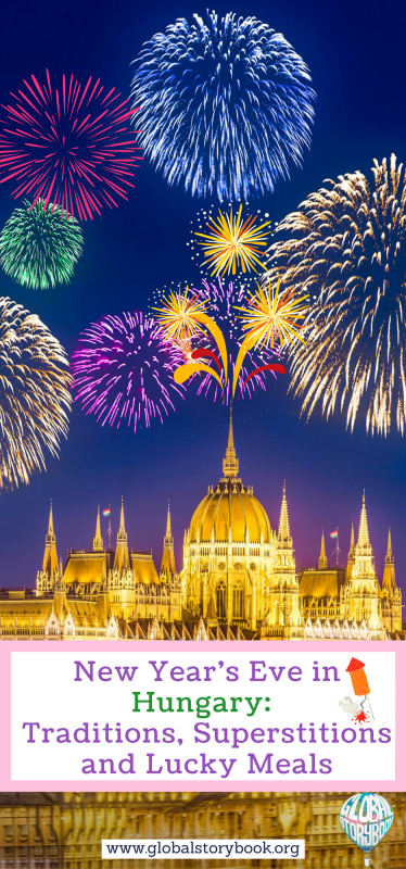 New Year's Eve in Hungary – Traditions, Superstitions and Lucky Meals - Global Storybook