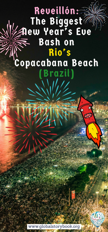 Reveillón – The Biggest New Year's Eve Bash on Rio's Copacabana Beach - Global Storybook