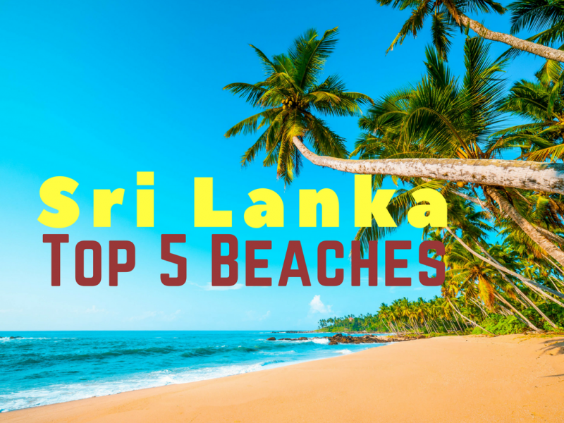Sri Lanka - The Top 5 Beaches - Global Storybook