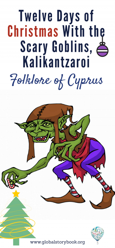 Twelve Days of Christmas With the Scary Goblins, Kalikantzaroi - Global Storybook
