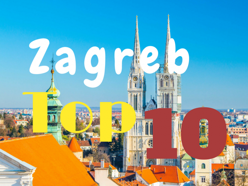 Zagreb: The top 10 attractions - Global Storybook