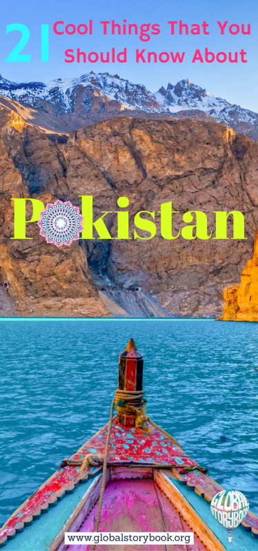 21 Cool Things That You Should Know About Pakistan - Global Storybook