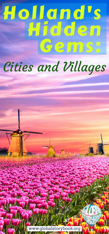 Holland's Hidden Gems: Cities and Villages - Global Storybook